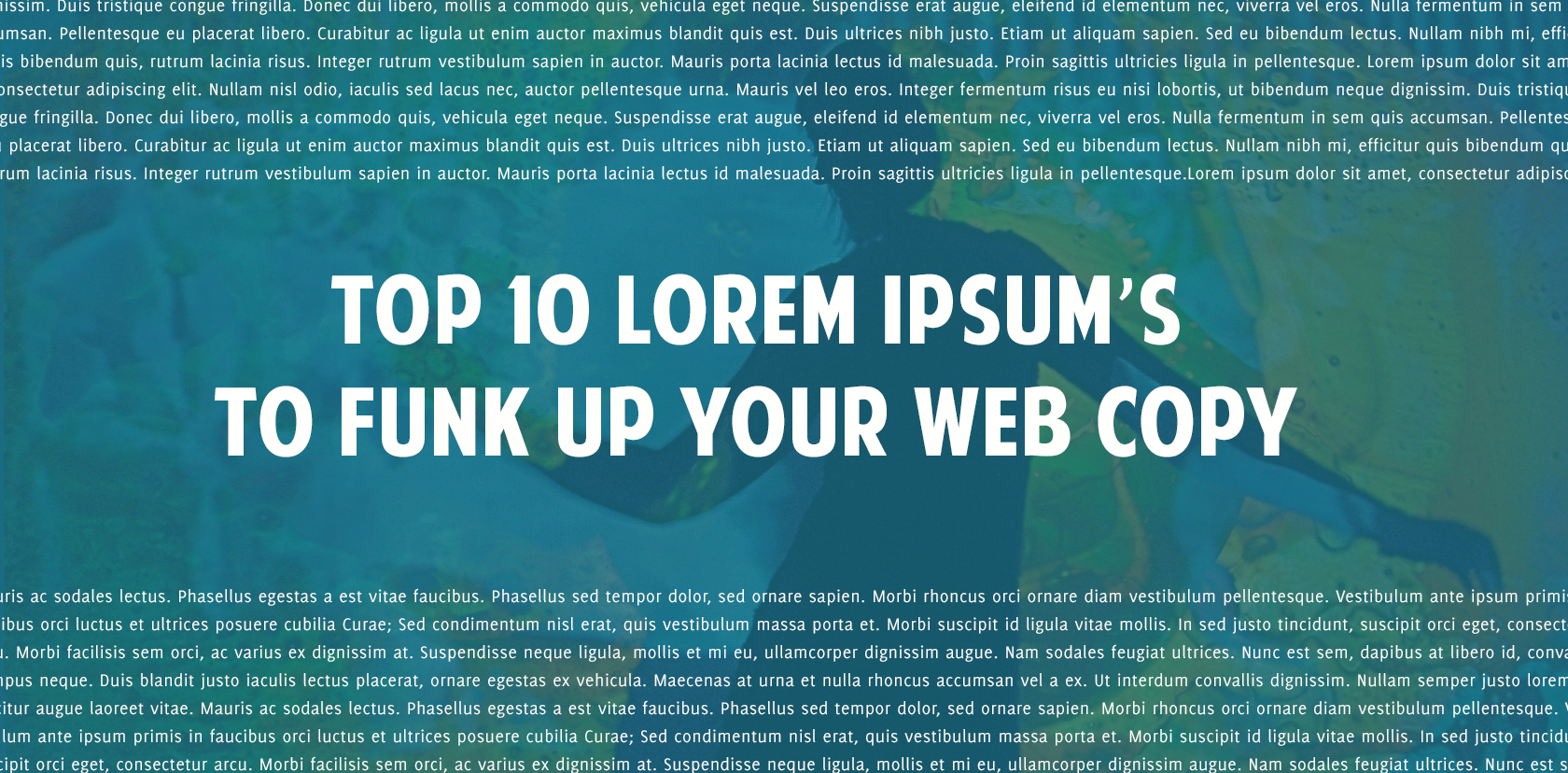 Top Lorem Ipsum's to Funk Up you Web Copy